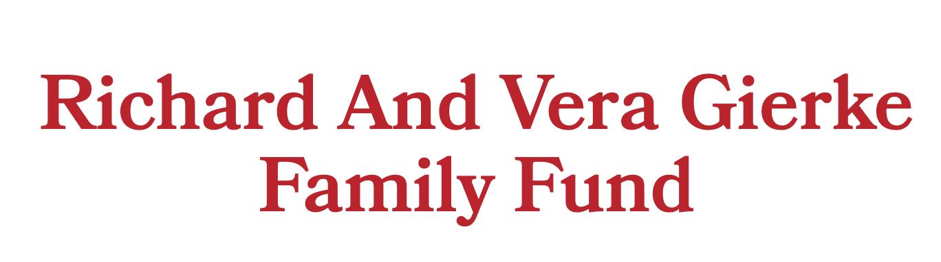 Richard and Vera Gierke Family Fund